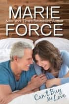 Can't Buy Me Love (Butler, Vermont Series, Book 2) ebook by Marie Force