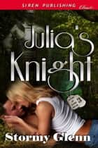 Julia's Knight ebook by Stormy Glenn