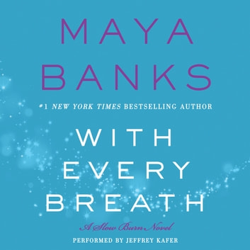 With Every Breath - A Slow Burn Novel livre audio by Maya Banks