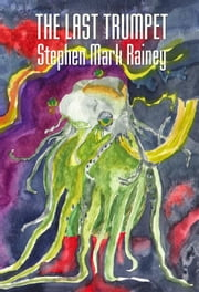 The Last Trumpet ebook by Rainey, Stephen Mark