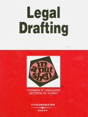 Legal Drafting in a Nutshell, 3d ebook by Thomas Haggard,George Kuney