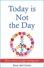 Today is Not the Day ebook by Ram Muthiah