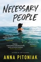 Necessary People ebook by Anna Pitoniak