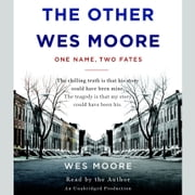 The Other Wes Moore - One Name, Two Fates audiobook by Wes Moore, Tavis Smiley