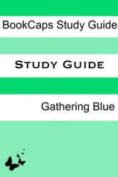 Study Guide - Gathering Blue ebook by BookCaps