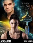 Morgan and the Star Guard ebook by Jade Astor