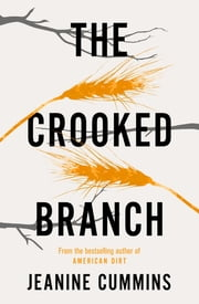 The Crooked Branch ebook by Jeanine Cummins