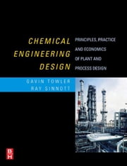 Chemical Engineering Design: Principles, Practice and Economics of Plant and Process Design ebook by Towler, Gavin