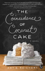The Coincidence of Coconut Cake ebook by Amy E. Reichert
