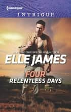 Four Relentless Days ebook by