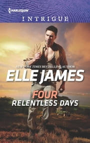Four Relentless Days ebook by Elle James