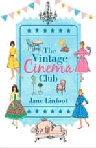 The Vintage Cinema Club ebook by Jane Linfoot