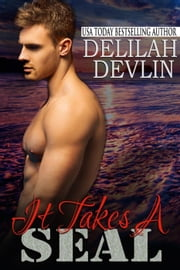 It Takes a SEAL - Adventure Girls, Inc., #3 ebook by Delilah Devlin