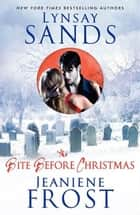 The Bite Before Christmas ebook by Lynsay Sands, Jeaniene Frost