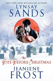 The Bite Before Christmas ebook by Lynsay Sands,Jeaniene Frost