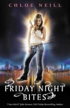Friday Night Bites - A Chicagoland Vampires Novel ebook by Chloe Neill