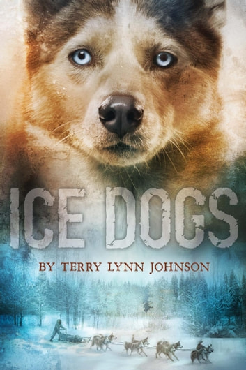 Ice Dogs ebook by Terry Lynn Johnson