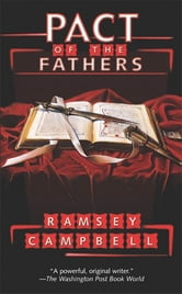 Pact of the Fathers ebook by Ramsey Campbell