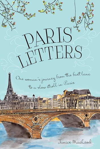 Paris Letters ebook by Janice MacLeod