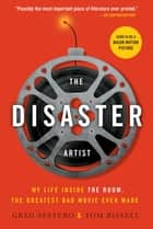 The Disaster Artist ebook by Greg Sestero,Tom Bissell