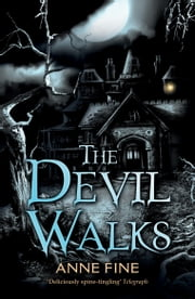 The Devil Walks ebook by Anne Fine