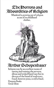 The Horrors and Absurdities of Religion ebook by Arthur Schopenhauer