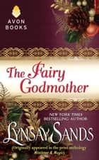 The Fairy Godmother ebook by Lynsay Sands