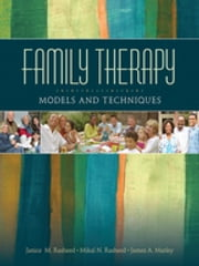 Family Therapy - Models and Techniques ebook by Dr. James A. Marley,Janice M. Rasheed,Mikal N. Rasheed