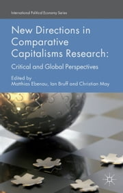 New Directions in Comparative Capitalisms Research - Critical and Global Perspectives ebook by M. Ebenau,I. Bruff,C. May