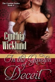 In the Garden of Deceit (The Garden Series Book 4) ebook by Cynthia Wicklund