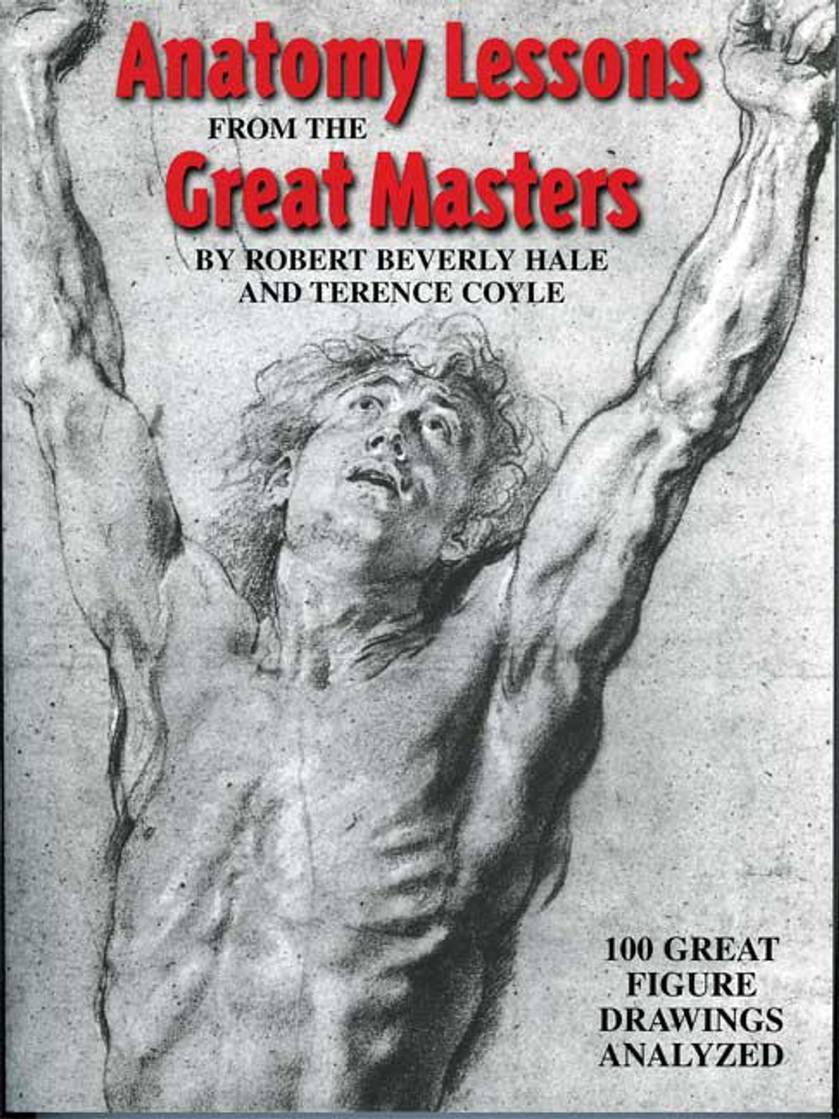 Anatomy Lessons From The Great Masters Ebook By Robert Beverly Hale