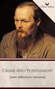 Crime and Punishment [The 50 Best Classic Books Ever - # 23] ebook by Fyodor Mikhailovich Dostoyevsky