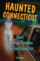 Haunted Connecticut ebook by Cheri Revai