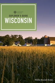 Explorer's Guide Wisconsin (2nd Edition) (Explorer's Complete) ebook by Mollie Boutell-Butler