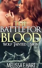 The Battle for Blood ebook by Melissa F. Hart