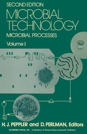 Microbial Technology: Microbial Processes ebook by Perlman, D
