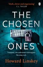 The Chosen Ones - The gripping crime thriller you won't want to miss eBook by Howard Linskey