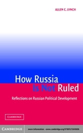 How Russia is Not Ruled ebook by Lynch, Allen C.