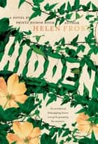 Hidden - A Novel ebook by Helen Frost