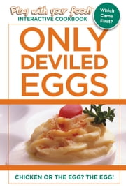 ONLY DEVILED EGGS - CHICKEN OR THE EGG? THE EGG! ebook by Quentin Erickson