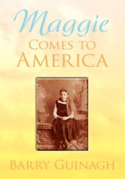 Maggie Comes to America ebook by Barry Guinagh