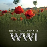 The Concise History of WWI ebook by Pat Morgan