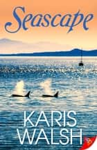 Seascape ebook by Karis Walsh
