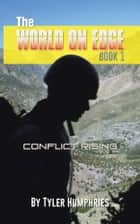 The World on Edge: Conflict Rising ebook by Tyler Humphries