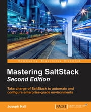 Mastering SaltStack - Second Edition ebook by Joseph Hall
