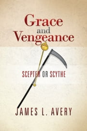 Grace and Vengeance ebook by James L. Avery