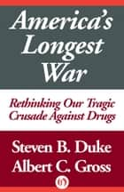 America's Longest War ebook by Albert C. Gross,Steven Duke