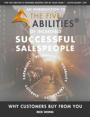 An Introduction to The Five Abilities of Incredibly Successful Salespeople ebook by Rick Wong