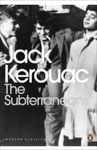 The Subterraneans eBook by Jack Kerouac, Ann Douglas