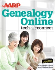 AARP Genealogy Online - Tech to Connect ebook by April Leigh Helm,Matthew L. Helm